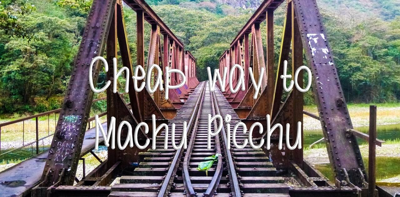 How to visit Machu Picchu with limited time and budget?