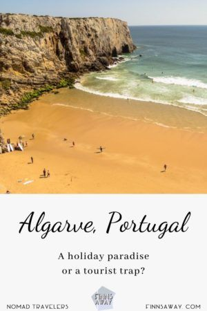 Algarve, Portugal - a holiday paradise or a tourist trap? | FinnsAway travel blog