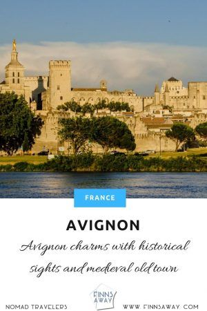 The medieval old town of Avignon is a wonderful travel destination with ancient ramparts, Gothic-style Palais des Papes, Avignon Cathedral and Pont d'Avignon. | FinnsAway Travel Blog