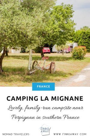 Peaceful Camping La Mignane in southern France is a small and budget-friendly family-run campsite, close to beaches, Pyrenees Mountains and Spanish border. | FinnsAway Travel Blog
