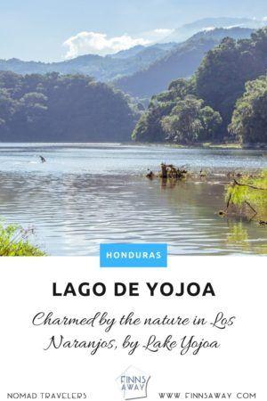 Los Naranjos and Lago de Yojoa Lake, Honduras | FinnsAway Travel Blog