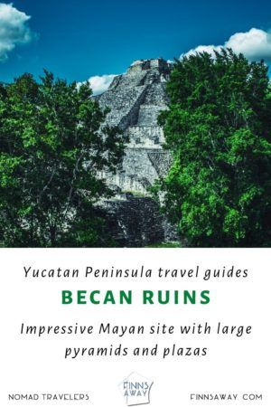 Mayan sites of Mexico – exploring Becan ruins in Campeche, Yucatan Peninsula | FinnsAway travel blog