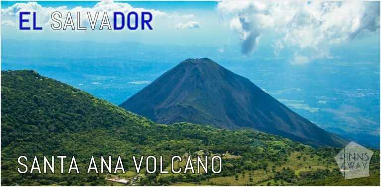 Hiking Santa Ana Volcano in El Salvador | FinnsAway Travel Blog