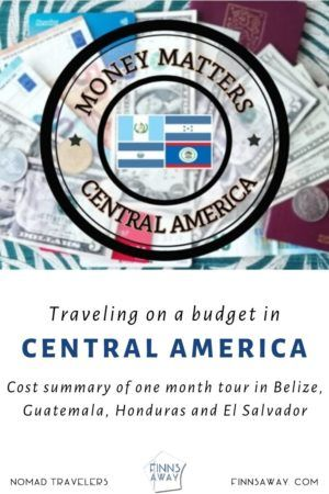Is it expensive to travel in Central America? | One month cost summary | FinnsAway Travel Blog