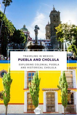 Mexico: Colonial city of Puebla and neighboring Cholula | FinnsAway Travel Blog