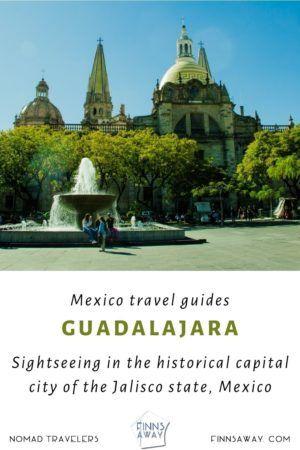 Guadalajara, Jalisco, Mexico   FinnsAway Travel Blog