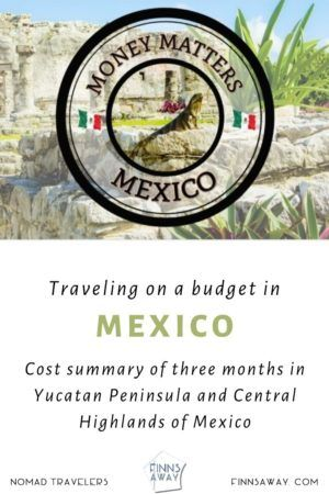 Cost summary | Three months in Mexico | FinnsAway Travel Blog